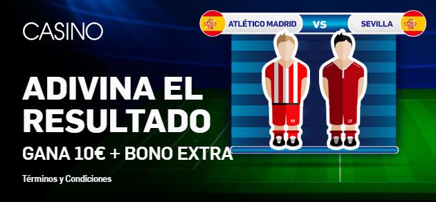 Betfair casino adivina el resultado Atlético Madrid - Sevilla y gana 10€