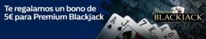 Te regalamos un bono de 5€ para premium blackjack en William Hill