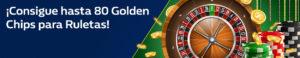 Consigue hasta 80 golden chips para ruletas en William Hill