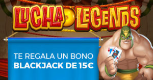 Lucha de legends te regala un bono de blackjack de 15€