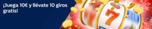 Juega 10€ y llevate 10 giros gratis con casino William Hill