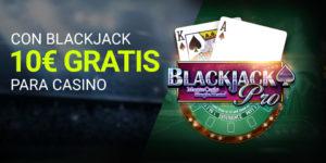 Con blackjack 10€ gratis para casino Luckia