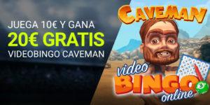 Juega 10€ y gana 20€ gratis con videobingo caveman en Luckia
