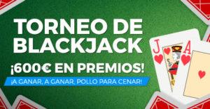 Torneo blackjack 600€ en premios en Paston