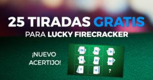 25 tiradas gratis para lucky firecracker en Paston