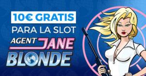 10€ gratis para la tragaperra Agent jane blonde en Paston