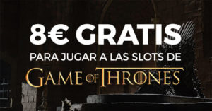 8€ gratis para jugar a Game of Thrones en Pa