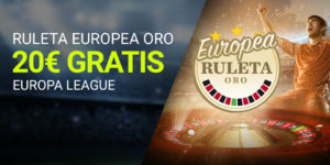 Ruleta europea oro 20€ gratis europe League en Luckia